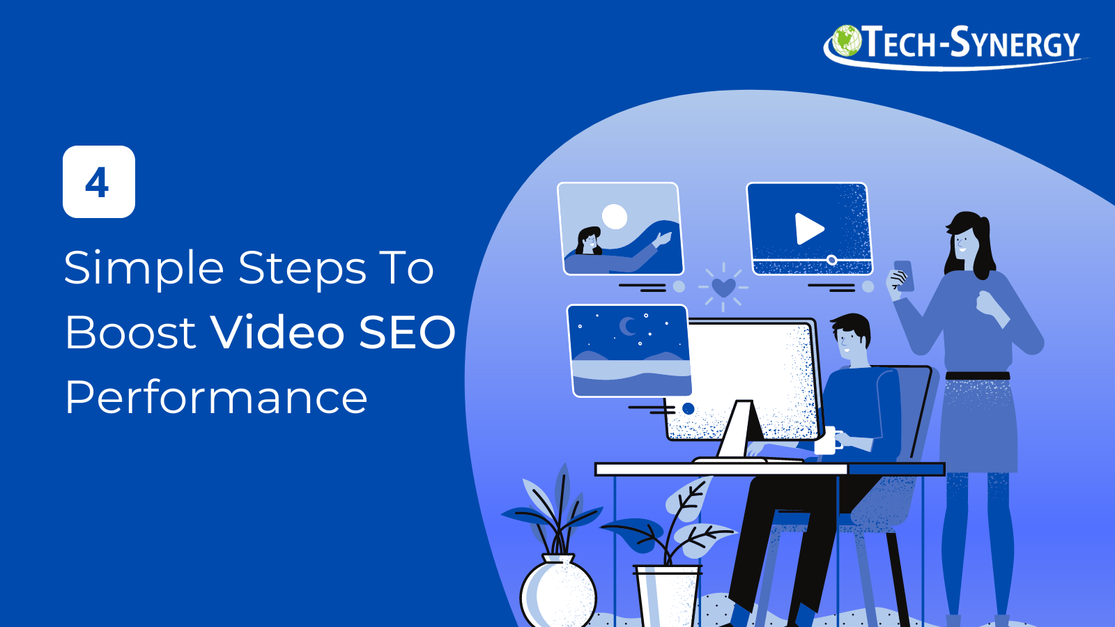 4 Simple Steps To Boost Video SEO Performance