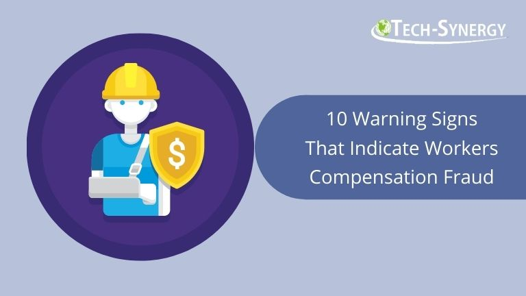 10 Warning Signs That Indicate Workers Compensation Fraud