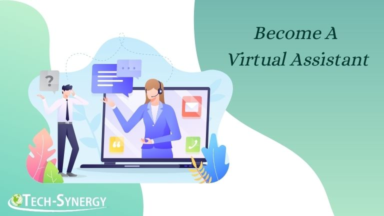 Become A Virtual Assistant – Earn While Working From Home