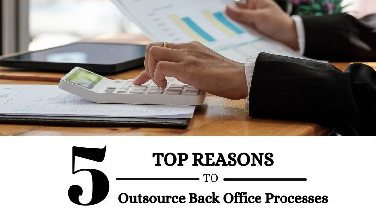 Top 5 Reasons to Outsource Back Office Processes