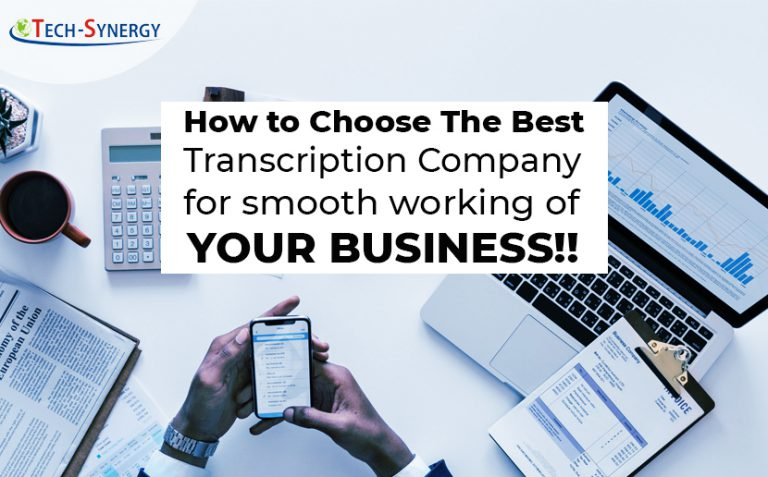 How To Choose The Best Transcription Company for smooth working of your business